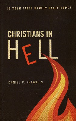 Christians in Hell  -     By: Daniel P. Franklin