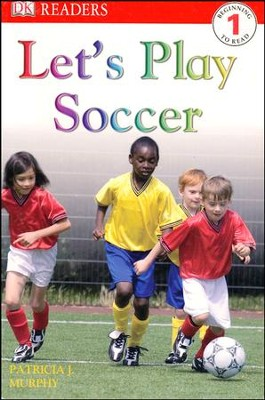 DK Readers Level 1: First Day At Soccer  -