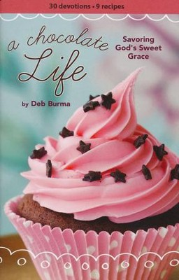 A Chocolate Life Women's Devotional  -     By: Deb Burma