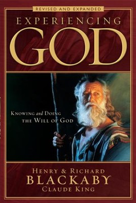 Experiencing God: Knowing and Doing the Will of God, Revised and Expanded - eBook  -     By: Henry T. Blackaby, Richard Blackaby, Claude King