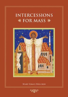 Intercessions for Mass  -     By: Mary Grace Melcher