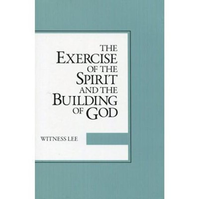 The Exercise of the Spirit and the Building of God   -     By: Witness Lee