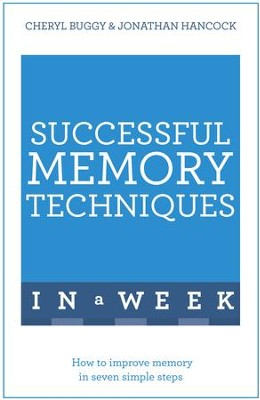 Successful Memory Techniques in a Week: Teach Yourself / Digital original - eBook  -     By: Jonathan Hancock, Cheryl Buggy