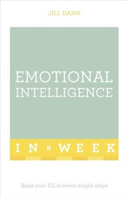Emotional Intelligence in a Week: Teach Yourself / Digital original - eBook  -     By: Jill Dann