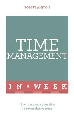 Successful Time Management in a Week: Teach Yourself / Digital original - eBook  -     By: Robert Ashton