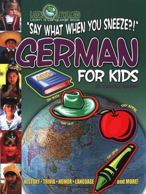 Say What When You Sneeze?! German for Kids   -     By: Carole Marsh