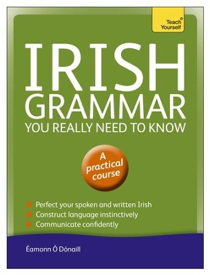 Irish Grammar You Really Need to Know: Teach Yourself / Digital original - eBook  -     By: Eammon O'Donaill