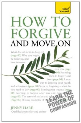How to Forgive and Move On: Teach Yourself / Digital original - eBook  -     By: Jenny Hare