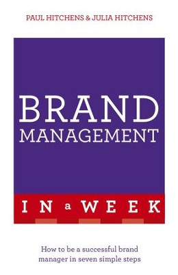 Successful Brand Management In A Week: Teach Yourself / Digital original - eBook  -     By: Julia Hitchens, Paul Hitchens
