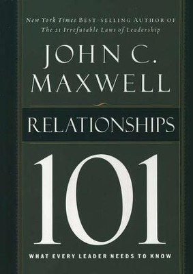 Relationships 101, Hardcover What Every Leader Needs to Know  -     By: John C. Maxwell
