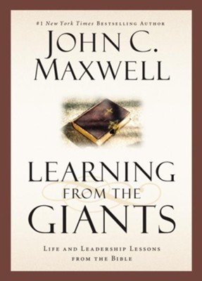 Learning from the Giants: Life and Leadership Lessons from the Bible - eBook  -     By: John C. Maxwell