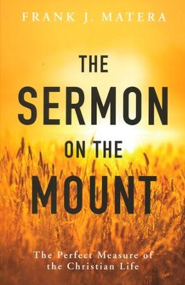 The Sermon on the Mount: The Perfect Measure of the Christian Life  -     By: Frank J. Matera