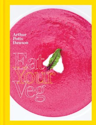 Eat Your Veg / Digital original - eBook  -     By: Arthur Potts-Dawson