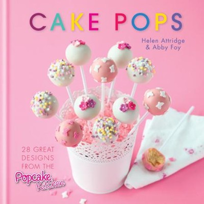Cake Pops: 28 Great Designs from the Popcake Kitchen / Digital original - eBook  -     By: Helen Attridge, Abby Foy