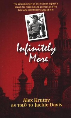 Infinitely More   -     By: Alex Krutov, Jackie Davis