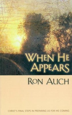 When He Appears: Christs Final Steps in Preparing us for His Coming - eBook  -     By: Ron Auch