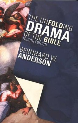 The Unfolding Drama of the Bible, Fourth Edition   -     By: Bernhard W. Anderson