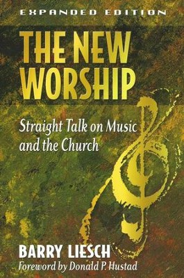 The New Worship, expanded edition  -     By: Barry Liesch