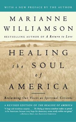 Healing the Soul of America: Reclaiming Our Voices as Spiritual Citizens - eBook  -     By: Marianne Williamson