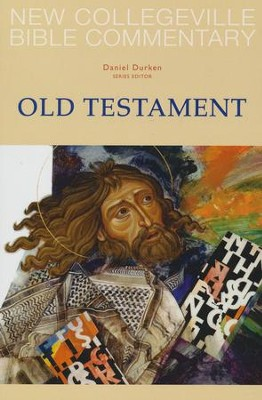 New Collegeville Bible Commentary: Old Testament  -     Edited By: Daniel Durken     By: Edited by Daniel Durken