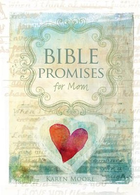 Bible Promises for Mom - eBook  -     By: Karen Moore