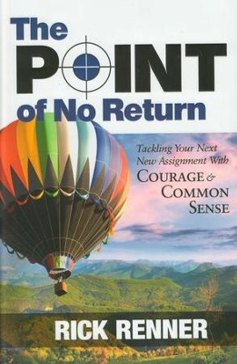 Point of No Return: Tackling Your Next New Assignment With Courage & Common Sense - eBook  -     By: Rick Renner