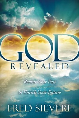God Revealed: Revisit Your Past to Enrich Your Future - eBook  -     By: Fred Sievert