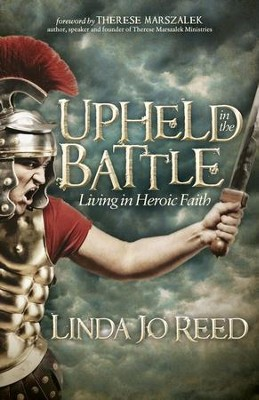 Upheld in the Battle: Living in Heroic Faith - eBook  -     By: Linda Jo Reed