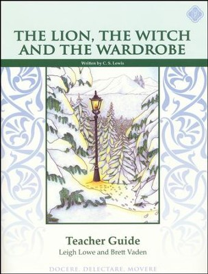 Lion, Witch & Wardrobe Literature Guide 5th Grade, Teacher's Edition   -     By: Brett Vaden, Leigh Lowe