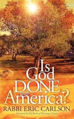 Is God Done With America? - eBook  -     By: Eric Carlson