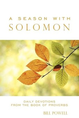 A Season with Solomon: Daily Devotions From the Book of Proverbs - eBook  -     By: Bill Powell