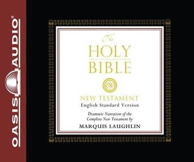 The Holy Bible: English Standard Version, New Testament - Audio Bible on CD  -     Narrated By: Marquis Laughlin     By: Narrated by Marquis Laughlin