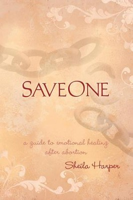 Saveone: A Guide to Emotional Healing After Abortion - eBook  -     By: Sheila Harper