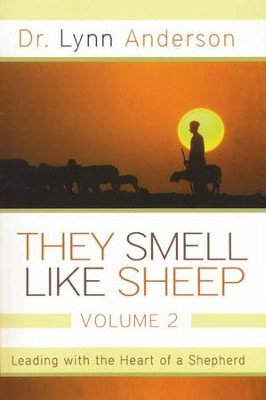 They Smell Like Sheep, Volume 2: Leading with the Heart of a Shepherd  -     By: Lynn Anderson