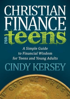 Christian Finance for Teens: A Simple Guide to Financial Wisdom for Teens and Young Adults - eBook  -     By: Cindy Kersey