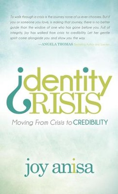Identity Crisis: Moving From Crisis to Credibility - eBook  -     By: Joy Anisa