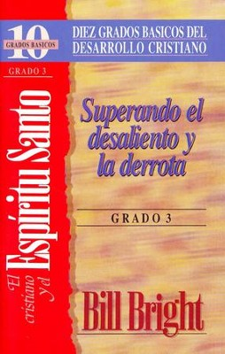 Diez Grados Basicos: El Cristiano y el Espiritu Santo, Grado 3  (Ten Basic Steps: The Christian and the Holy Spirit, Step 3)  -     By: Bill Bright