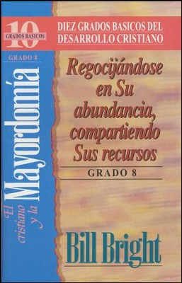 Diez Grados Basicos: El Cristiano y la Mayordomia, Grado 8  (Ten Basic Steps: The Christian and Giving, Step 8)  -     By: Bill Bright