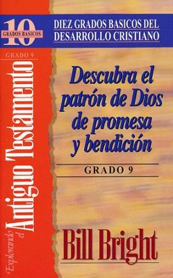 Descubra el patron de Dios de promesa y bendicion, Discover God's Pattern, Promise & Blessing (Step 9)  -     By: Bill Bright