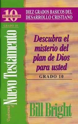 Diez Grados Basicos: Explorando el Nuevo Testamento, Grado 10  (Ten Basic Steps: Exploring the New Testament, Step 10)  -     By: Bill Bright