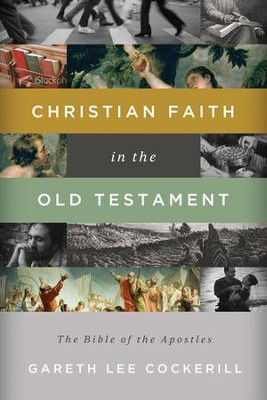 Christian Faith in the Old Testament: The Bible of the Apostles - eBook  -     By: Gareth Lee Cockerill