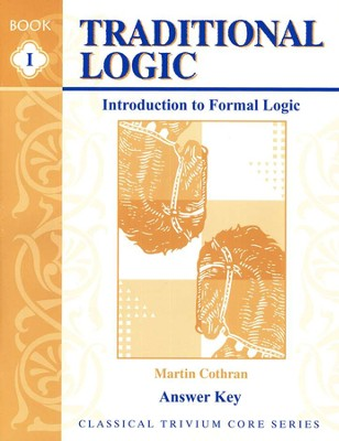 Traditional Logic 1 Teacher Key (for Workbook, Quizzes, & Tests)  -