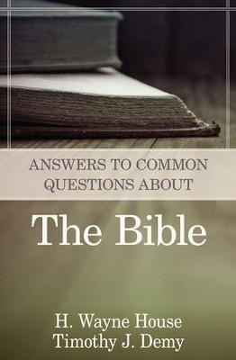 Answers to Common Questions About the Bible - eBook  -     By: H. Wayne House