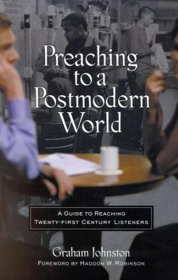 Preaching to a Postmodern World  -     By: Graham Johnston