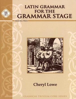Latin Grammar for the Grammar Stage   -     By: Cheryl Lowe