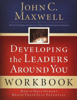 Developing the Leaders Around You Workbook  -     By: John C. Maxwell