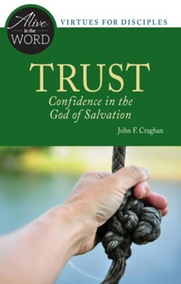 Trust, Confidence in the God of Salvation  -     By: John F. Craghan