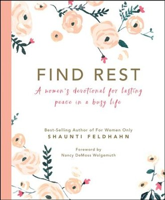 Find Rest: A Women's Devotional for Lasting Peace in a Busy Life  -     By: Shaunti Feldhahn