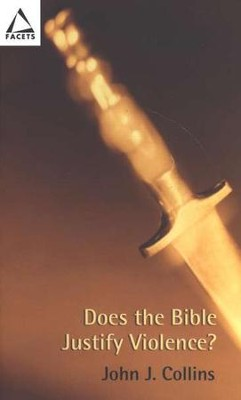 Does the Bible Justify Violence?  -     By: John J. Collins