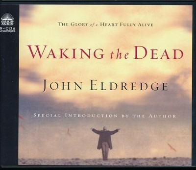 Waking the Dead                                - Unabridged Audiobook on CD  -     Narrated By: Kelly Ryan Dolan     By: John Eldredge